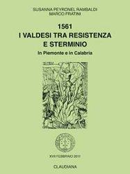 1561 I Valdesi tra resistenza e sterminio in Piemonte e in Calabria